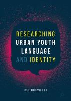 Researching Urban Youth Language and Identity by Rob Drummond
