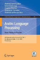 Arabic Language Processing: From Theory to Practice 6th International Conference, ICALP 2017, Fez, Morocco, October 11-12, 2017, Proceedings by Abdelmonaime Lachkar