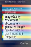 Image Quality Assessment of Computer-generated Images Based on Machine Learning and Soft Computing by Andre Bigand, Julien Dehos, Christophe Renaud, Joseph Constantin