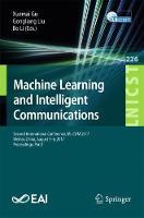Machine Learning and Intelligent Communications Second International Conference, MLICOM 2017, Weihai, China, August 5-6, 2017, Proceedings, Part I by Xuemai Gu