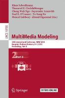 MultiMedia Modeling 24th International Conference, MMM 2018, Bangkok, Thailand, February 5-7, 2018, Proceedings, Part II by Klaus Schoeffmann