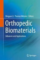 Orthopedic Biomaterials Advances and Applications by Bingyun Li