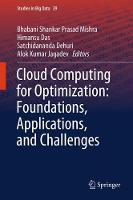 Cloud Computing for Optimization: Foundations, Applications, and Challenges by Bhabani Shankar Prasad Mishra