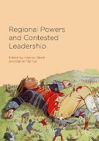 Regional Powers and Contested Leadership by Hannes Ebert
