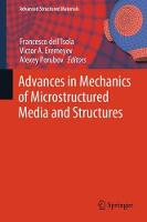 Advances in Mechanics of Microstructured Media and Structures by Francesco dell'Isola