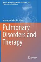 Pulmonary Disorders and Therapy by Mieczyslaw Pokorski