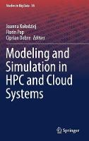 Modeling and Simulation in HPC and Cloud Systems by Joanna Kolodziej