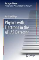 Physics with Electrons in the ATLAS Detector by Kurt Brendlinger