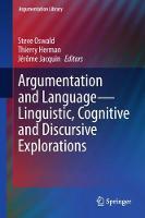 Argumentation and Language - Linguistic, Cognitive and Discursive Explorations by Steve Oswald