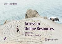 Access to Online Resources A Guide for the Modern Librarian by Kristina Botyriute