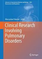 Clinical Research Involving Pulmonary Disorders by Mieczyslaw Pokorski