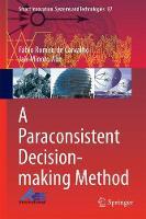 A Paraconsistent Decision-Making Method by Fabio Romeu de Carvalho, Jair Minoro Abe