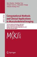 Computational Methods and Clinical Applications in Musculoskeletal Imaging 5th International Workshop, MSKI 2017, Held in Conjunction with MICCAI 2017, Quebec City, QC, Canada, September 10, 2017, Rev by Ben Glocker