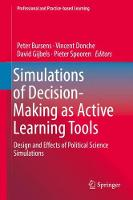 Simulations of Decision-Making as Active Learning Tools Design and Effects of Political Science Simulations by Peter Bursens