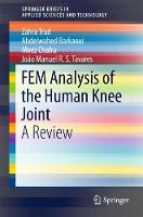FEM Analysis of the Human Knee Joint A Review by Zahra Trad, Abdelwahed Barkaoui, Moez Chafra, Joao Manuel R.S. Tavares