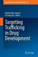 Targeting Trafficking in Drug Development by Alfredo Ulloa-Aguirre