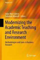 Modernizing the Academic Teaching and Research Environment Methodologies and Cases in Business Research by Jorge Marx Gomez