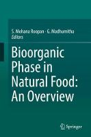 Bioorganic Phase in Natural Food: An Overview by S. Mohana Roopan