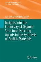 Insights into the Chemistry of Organic Structure-Directing Agents in the Synthesis of Zeolitic Materials by Luis Gomez-Hortiguela