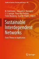 Sustainable Interdependent Networks From Theory to Application by M. Hadi Amini