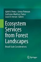 Ecosystem Services from Forest Landscapes Broadscale Considerations by Dr. Ajith H. Perera