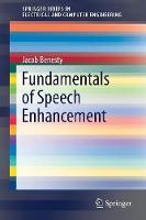 Fundamentals of Speech Enhancement by Jacob Benesty