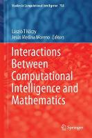 Interactions Between Computational Intelligence and Mathematics by Laszlo T. Koczy