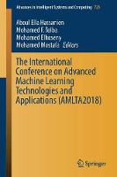 The International Conference on Advanced Machine Learning Technologies and Applications (AMLTA2018) by Aboul Ella (Cairo University Egypt) Hassanien
