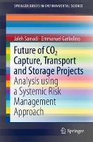 Future of CO2 Capture, Transport and Storage Projects Analysis using a Systemic Risk Management Approach by Jaleh Samadi, Emmanuel Garbolino