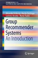 Group Recommender Systems An Introduction by Alexander Felfernig, Ludovico Boratto, Martin Stettinger, Marko Tkalcic