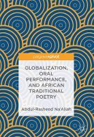 Globalization, Oral Performance, and African Traditional Poetry by Abdul Rasheed (Western Illinois University, USA) Na'allah