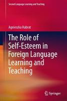 The Role of Self-Esteem in Foreign Language Learning and Teaching by Agnieszka Habrat