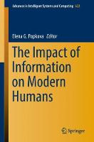 The Impact of Information on Modern Humans by Elena G. Popkova