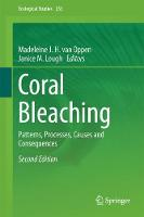 Coral Bleaching Patterns, Processes, Causes and Consequences by Madeleine J. H. van Oppen