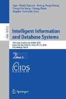Intelligent Information and Database Systems 10th Asian Conference, ACIIDS 2018, Dong Hoi City, Vietnam, March 19-21, 2018, Proceedings, Part II by Ngoc Thanh (Wroclaw University of Technology, Poland) Nguyen