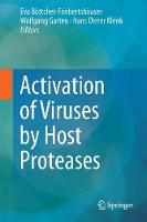Activation of Viruses by Host Proteases by Eva Boettcher-Friebertshauser