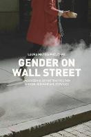 Gender on Wall Street Uncovering Opportunities for Women in Financial Services by Laura Mattia