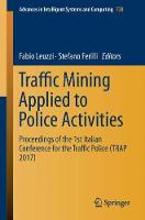 Traffic Mining Applied to Police Activities Proceedings of the 1st Italian Conference for the Traffic Police (TRAP 2017) by Fabio Leuzzi