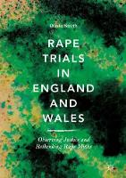 Rape Trials in England and Wales Observing Justice and Rethinking Rape Myths by Olivia Smith