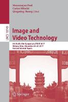 Image and Video Technology 8th Pacific-Rim Symposium, PSIVT 2017, Wuhan, China, November 20-24, 2017, Revised Selected Papers by Manoranjan Paul