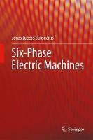 Six-Phase Electric Machines by Jonas Juozas Buksnaitis