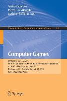 Computer Games 6th Workshop, CGW 2017, Held in Conjunction with the 26th International Conference on Artificial Intelligence, IJCAI 2017, Melbourne, VIC, Australia, August, 20, 2017, Revised Selected  by Tristan Cazenave