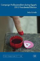 Campaign Professionalism during Egypt's 2012 Presidential Election by Dalia Elsheikh
