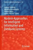 Modern Approaches for Intelligent Information and Database Systems by Andrzej Sieminski