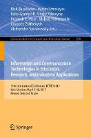 Information and Communication Technologies in Education, Research, and Industrial Applications 13th International Conference, ICTERI 2017, Kyiv, Ukraine, May 15-18, 2017, Revised Selected Papers by Nick Bassiliades