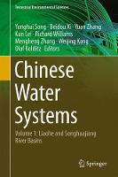Chinese Water Systems Volume 1: Liaohe and Songhuajiang River Basins by Yonghui Song