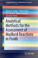 Analytical Methods for the Assessment of Maillard Reactions in Foods by Rajeev K. Singla, Ashok K. Dubey, Sara M. Ameen, Shana Montalto