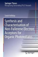 Synthesis and Characterisation of Non-Fullerene Electron Acceptors for Organic Photovoltaics by Sarah Holliday