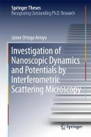 Investigation of Nanoscopic Dynamics and Potentials by Interferometric Scattering Microscopy by Jaime Ortega Arroyo