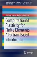 Computational Plasticity for Finite Elements A Fortran-Based Introduction by Michael Trapp, Andreas OEchsner